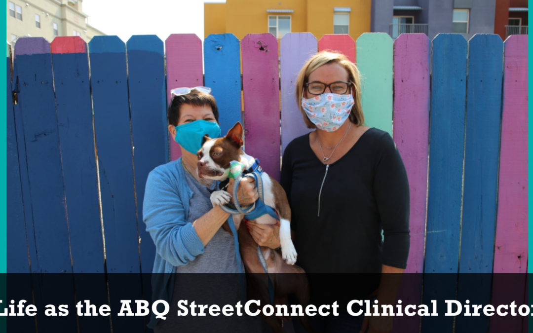 Life as the ABQ StreetConnect Clinical Director